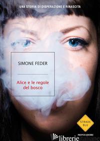 ALICE E LE REGOLE DEL BOSCO - FEDER SIMONE