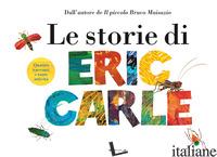 STORIE DI ERIC CARLE. EDIZ. A COLORI (LE) - CARLE ERIC