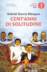 CENT'ANNI DI SOLITUDINE - GARCIA MARQUEZ GABRIEL