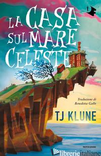 CASA SUL MARE CELESTE (LA) - KLUNE T. J.