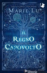 REGNO CAPOVOLTO (IL) - LU MARIE