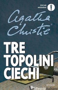 TRE TOPOLINI CIECHI E ALTRE STORIE - CHRISTIE AGATHA