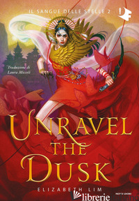 UNRAVEL THE DUSK - LIM ELIZABETH