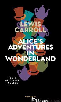 ALICE'S ADVENTURES IN WONDERLAND - CARROLL LEWIS