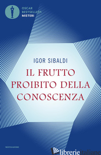FRUTTO PROIBITO DELLA CONOSCENZA (IL) - SIBALDI IGOR