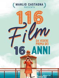 116 FILM DA VEDERE PRIMA DEI 16 ANNI - CASTAGNA MANLIO