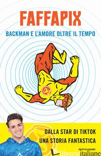 BACKMAN E L'AMORE OLTRE IL TEMPO - FAFFAPIX