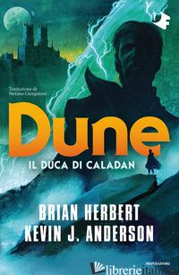 DUNE: IL DUCA DI CALADAN - HERBERT BRIAN; ANDERSON KEVIN J.
