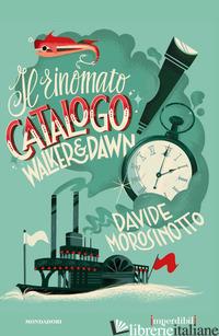 RINOMATO CATALOGO WALKER & DAWN. EDIZ. SPECIALE. IMPERDIBILI (IL) - MOROSINOTTO DAVIDE