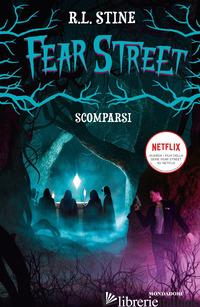 SCOMPARSI. FEAR STREET - STINE R. L.
