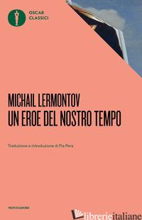 EROE DEL NOSTRO TEMPO (UN) - LERMONTOV MICHAIL JUR'EVIC