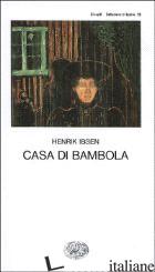 CASA DI BAMBOLA - IBSEN HENRIK
