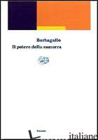 POTERE DELLA CAMORRA (1973-1998) (IL) - BARBAGALLO FRANCESCO