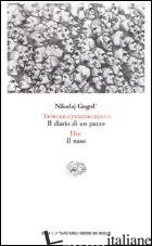 DIARIO DI UN PAZZO. IL NASO (IL) - GOGOL' NIKOLAJ; ZONGHETTI C. (CUR.)