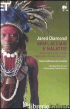 ARMI, ACCIAIO E MALATTIE. BREVE STORIA DEL MONDO NEGLI ULTIMI TREDICIMILA ANNI - DIAMOND JARED