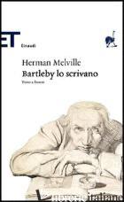 BARTLEBY LO SCRIVANO. TESTO ORIGINALE A FRONTE - MELVILLE HERMAN; BERNASCONE R. (CUR.)