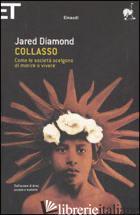 COLLASSO. COME LE SOCIETA' SCELGONO DI MORIRE O VIVERE - DIAMOND JARED; CIVALLERI L. (CUR.)