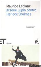 ARSENE LUPIN CONTRO HERLOCK SHOLMES - LEBLANC MAURICE