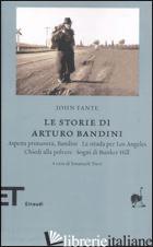 STORIE DI ARTURO BANDINI (LE) - FANTE JOHN; TREVI E. (CUR.)
