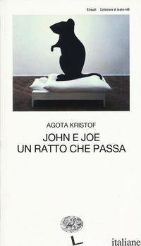 JOHN E JOE-UN RATTO CHE PASSA - KRISTOF AGOTA