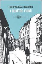 QUATTRO FIUMI (I) - VARGAS FRED; BAUDOIN