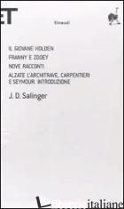 GIOVANE HOLDEN-FRANNY E ZOOEY-NOVE RACCONTI-ALZATE L'ARCHITRAVE, CARPENTIERI E S - SALINGER J. D.