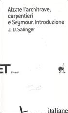 ALZATE L'ARCHITRAVE, CARPENTIERI-SEYMOUR. INTRODUZIONE - SALINGER J. D.