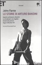 STORIE DI ARTURO BANDINI: ASPETTA PRIMAVERA, BANDINI-LA STRADA PER LOS ANGELES-C - FANTE JOHN; TREVI E. (CUR.)