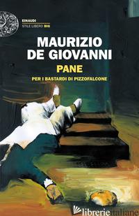 PANE PER I BASTARDI DI PIZZOFALCONE - DE GIOVANNI MAURIZIO