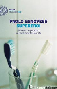 SUPEREROI. SERVONO I SUPERPOTERI PER AMARSI TUTTA UNA VITA - GENOVESE PAOLO