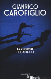 VERSIONE DI FENOGLIO (LA) - CAROFIGLIO GIANRICO
