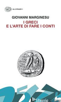 GRECI E L'ARTE DI FARE I CONTI. MONETA E DEMOCRAZIA NELL'ETA' DI PERICLE (I) - MARGINESU GIOVANNI