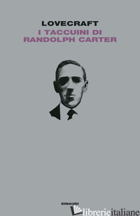 TACCUINI DI RANDOLPH CARTER (I) - LOVECRAFT HOWARD P.