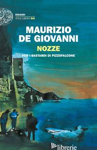 NOZZE PER I BASTARDI DI PIZZOFALCONE - DE GIOVANNI MAURIZIO