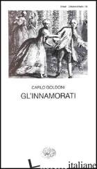 INNAMORATI (GL') - GOLDONI CARLO; ZORZI L. (CUR.)