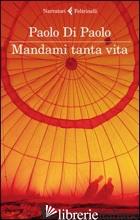 MANDAMI TANTA VITA - DI PAOLO PAOLO