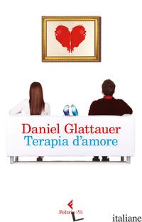 TERAPIA D'AMORE - GLATTAUER DANIEL
