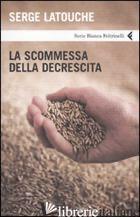 SCOMMESSA DELLA DECRESCITA (LA) - LATOUCHE SERGE