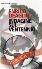 INDAGINE SUL VENTENNIO - DEAGLIO ENRICO
