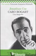 CARO BOGART. UNA BIOGRAFIA - COE JONATHAN