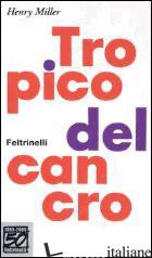 TROPICO DEL CANCRO. EDIZ. SPECIALE - MILLER HENRY