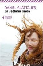 SETTIMA ONDA (LA) - GLATTAUER DANIEL