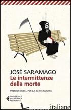 INTERMITTENZE DELLA MORTE (LE) - SARAMAGO JOSE'