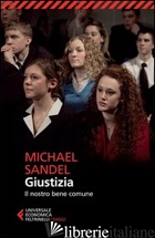GIUSTIZIA. IL NOSTRO BENE COMUNE - SANDEL MICHAEL J.