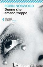 DONNE CHE AMANO TROPPO - NORWOOD ROBIN