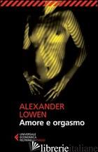 AMORE E ORGASMO - LOWEN ALEXANDER