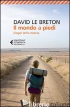 MONDO A PIEDI. ELOGIO DELLA MARCIA (IL) - LE BRETON DAVID