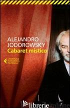 CABARET MISTICO - JODOROWSKY ALEJANDRO
