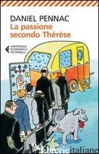 PASSIONE SECONDO THERESE (LA) - PENNAC DANIEL
