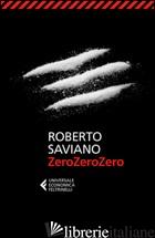ZEROZEROZERO - SAVIANO ROBERTO
